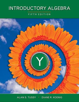 Introductory Algebra - Tussy, Alan S, and Koenig, Diane