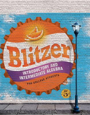 Introductory and Intermediate Algebra for College Students - Blitzer, Robert F.