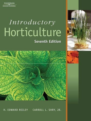 Introductory Horticulture - Reiley, H Edward