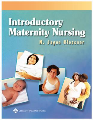 Introductory Maternity Nursing - Klossner, N Jayne, Msn, Rnc