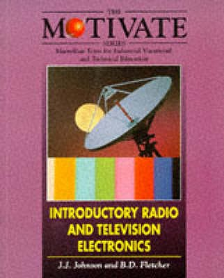 Introductory Radio and Television Electronics - Johnson, James J., and Fletcher, Brian D.