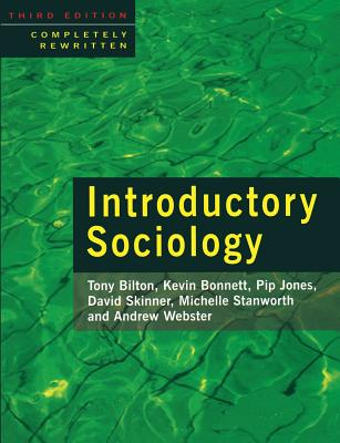 Introductory Sociology - Bilton, Tony, and Bonnett, Kevin, and Jones, Philip