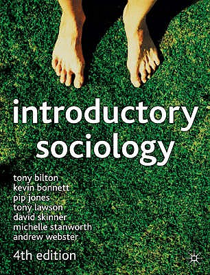 Introductory Sociology - Bilton, Tony, and Bonnett, Kevin, and Jones, Pip