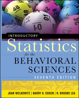 Introductory Statistics for the Behavioral Sciences - Cohen, Barry H., and Welkowitz, Joan, and Lea, R. Brooke