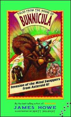 Invasion of the Mind Swappers from Asteroid 6! - Howe, James