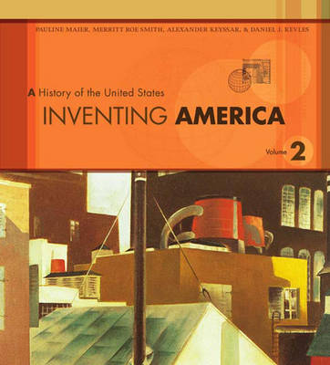 Inventing America - Maier, Pauline, and Smith, Merritt Roe, and Keyssar, Alexander