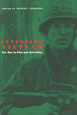 Inventing Vietnam PB: The War in Film and Television - Anderegg, Michael, Professor