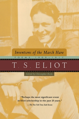 Inventions of the March Hare: Poems 1909-1917 - Eliot, T S, Professor