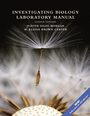 Investigating Biology Laboratory Manual - Reece, Jane B., and Urry, Lisa A., and Cain, Michael L.