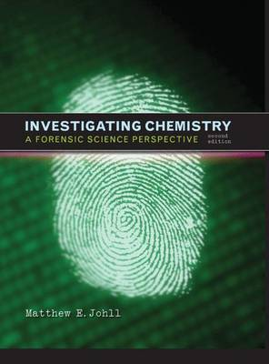 Investigating Chemistry: A Forensic Science Perspective - Johll, Matthew E