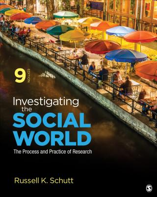 Investigating the Social World: The Process and Practice of Research - Schutt, Russell K.