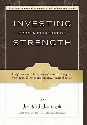Investing from a Position of Strength - Janiczek, Joseph J
