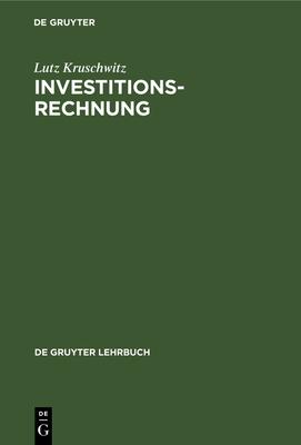 Investitionsrechnung - Kruschwitz, Lutz