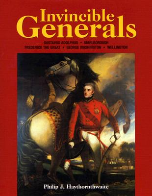 Invincible Generals - Haythornthwaite, Philip J