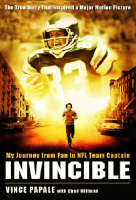 Invincible: My Journey from Fan to NFL Team Captain - Papale, Vince, and Millman, Chad