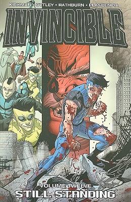 Invincible, Volume 12: Still Standing - Kirkman, Robert, and Ottley, Ryan (Illustrator), and Walker, Cory (Creator)