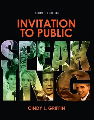 Invitation to Public Speaking - Griffin, Cindy L, Dr.