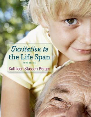 Invitation to the Life Span - Berger, Kathleen Stassen, Professor