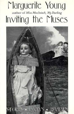 Inviting the Muses: Stories, Essays, Reviews - Young, Marguerite