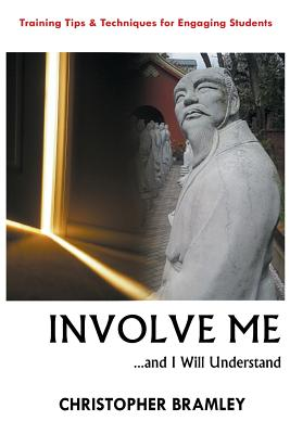 Involve Me: ...and I Will Understand - Bramley, Christopher