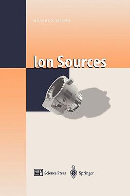 Ion Sources - Zhang, Jianrong (Editor), and Zhang, Huashun