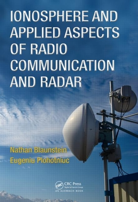 Ionosphere and Applied Aspects of Radio Communication and Radar - Blaunstein, Nathan, and Plohotniuc, Eugeniu
