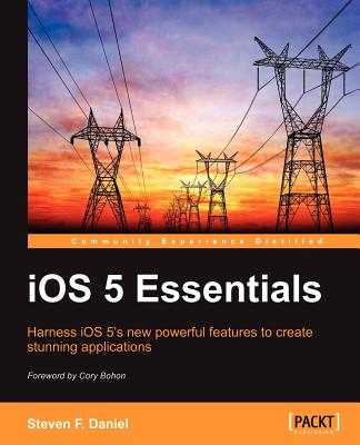 iOS 5 Essentials - Daniel, Steven F.