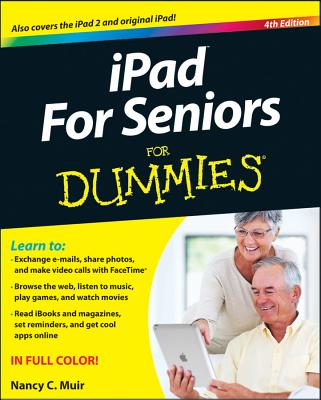 iPad for Seniors for Dummies - Muir, Nancy C