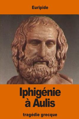 Iphigenie a Aulis - Euripide, and Hinstin, Gustave (Translated by)