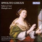 Ippolito Ghezzi: Salmi a 2 voci; Dialoghi sacri