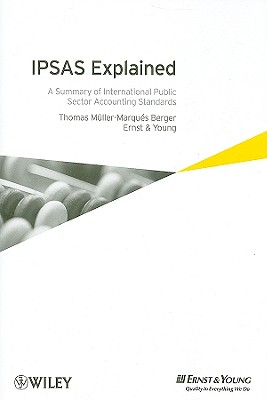 IPSAS Explained: A Summary of International Public Sector Accounting Standards - Berger, Thomas Muller-Marques