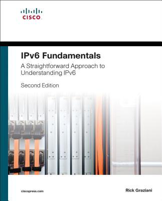 IPv6 Fundamentals: A Straightforward Approach to Understanding IPv6 - Graziani, Rick