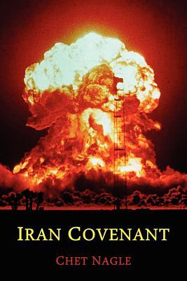 Iran Covenant - Nagle, Chet