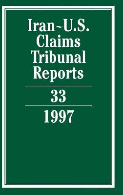 Iran-U.S. Claims Tribunal Reports: Volume 33 - Helgeson, Edward (Editor)