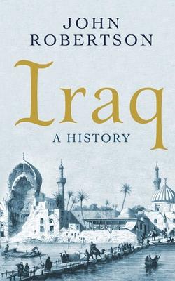 Iraq: A History - Robertson, John