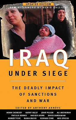 Iraq Under Siege, Updated Edition: The Deadly Impact of Sanctions and War - Arnove, Anthony (Editor)