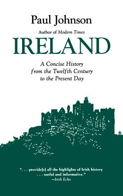 Ireland: A History from the Twelfth Century to Th - Johnson, Paul