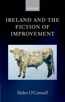Ireland and the Fiction of Improvement - O'Connell, Helen