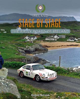 Ireland Stage by Stage: The Rally Roads of Ireland - McComb, Rodney