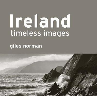 Ireland - Timeless Images by Giles Norman - Norman, Giles