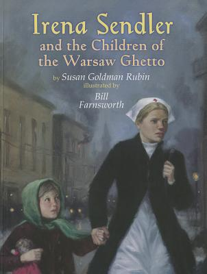 Irena Sendler and the Children of the Warsaw Ghetto - Rubin, Susan Goldman