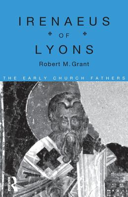 Irenaeus of Lyons - Grant, Robert M
