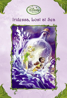 Iridessa, Lost at Sea (Disney Fairies) - Papademetriou, Lisa
