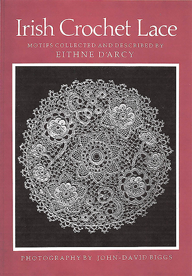 Irish Crochet Lace: Motifs from County Monaghan - D'Arcy, Eithne