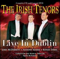 Irish Tenors [Live in Dublin] [CD/DVD] - The Irish Tenors