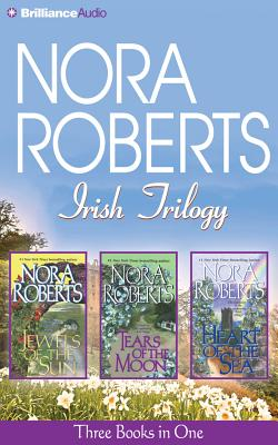 Irish Trilogy: Jewels of the Sun/Tears of the Moon/Heart of the Sea - Roberts, Nora, and Daniels, Patricia (Performed by)