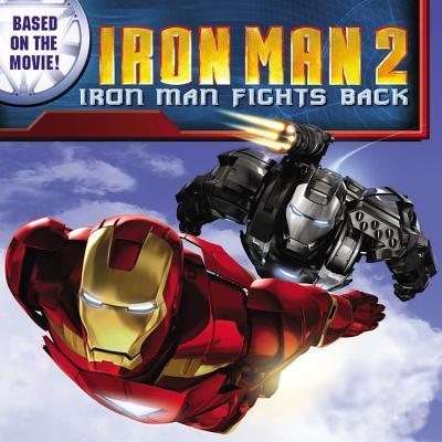 Iron Man 2: Iron Man Fights Back - Huelin, Jodi (Text by)