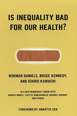 Is Inequality Bad for Our Health? - Daniels, Norman, and Cohen, Joshua (Editor)