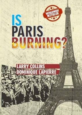 Is Paris Burning? - Collins, Larry, and Lapierre, Dominique