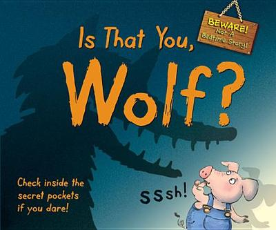 Is That You, Wolf?: Beware! Not a Bedtime Story! - Cox, Steve (Illustrator)